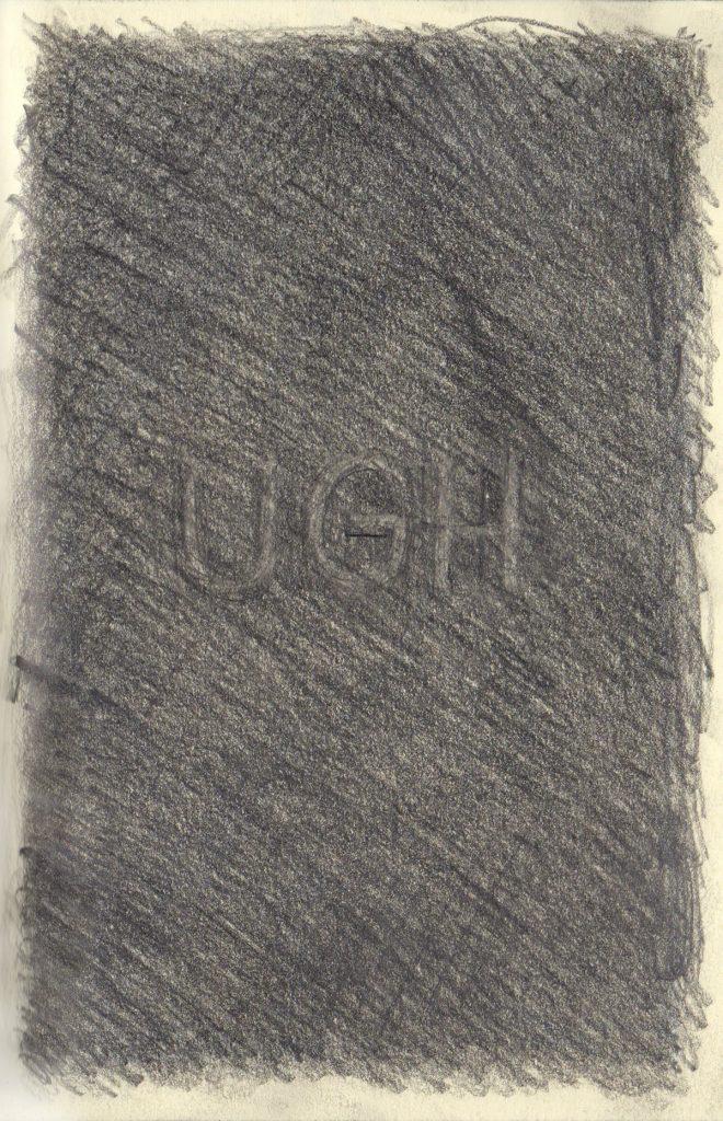 "UGH 5.5 x 8.25"" 2020 Pencil on Sketchbook Page"
